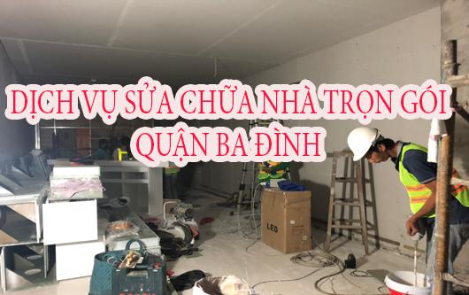 Dịch vụ sửa chữa nhà trọn gói Quận Ba Đình