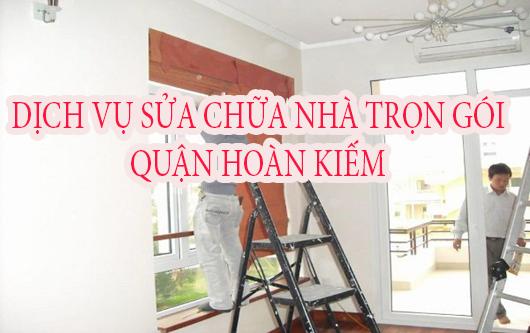 Dịch vụ sửa chữa nhà trọn gói Quận Hoàn Kiếm