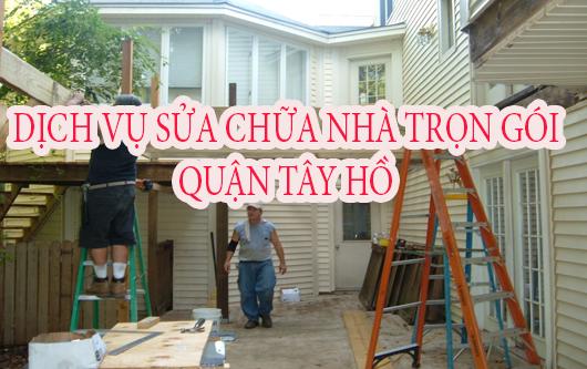 Dịch vụ sửa chữa nhà trọn gói Quận Tây Hồ