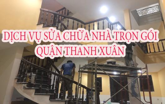 Dịch vụ sửa chữa nhà trọn gói Quận Thanh Xuân