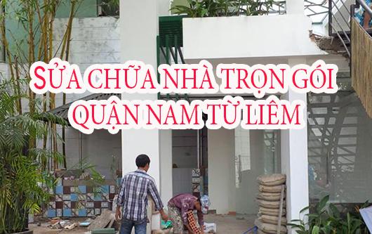 Dịch vụ sửa chữa nhà trọn gói Quận Nam Từ Liêm