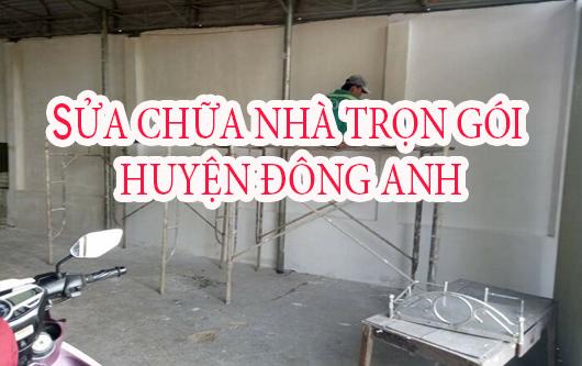 Dịch vụ sửa chữa nhà trọn gói huyện Đông Anh