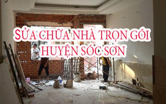Dịch vụ sửa chữa nhà trọn gói huyện Sóc Sơn