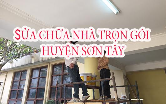 Dịch vụ sửa chữa nhà trọn gói Sơn Tây