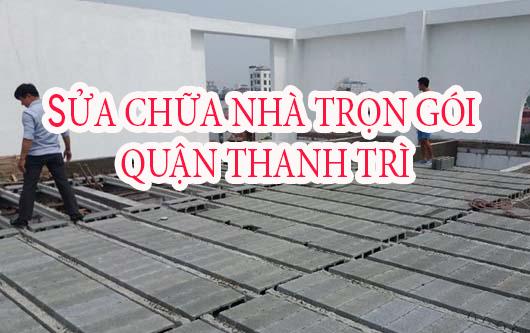 Dịch vụ sửa chữa nhà trọn gói huyện Thanh Trì