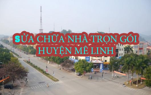 Dịch vụ sửa chữa nhà trọn gói huyện Mê Linh