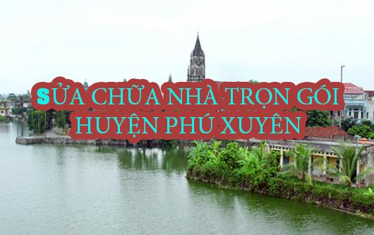 Dịch vụ sửa chữa nhà trọn gói huyện Phú Xuyên