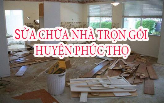 Dịch vụ sửa chữa nhà trọn gói huyện Phúc Thọ