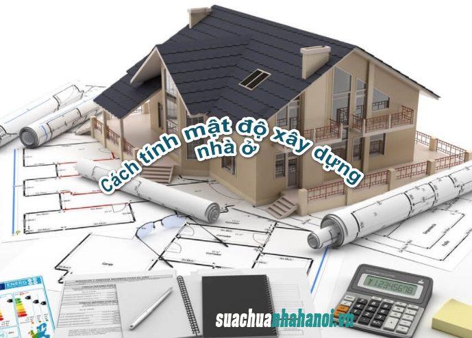 Bí quyết tính mật độ xây dựng nhà ở chính xác nhất