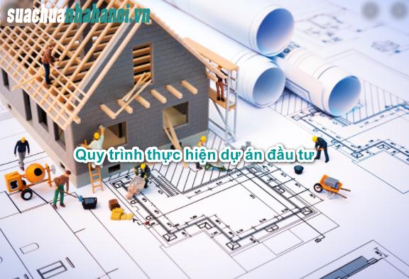 Hướng dẫn chi tiết quy trình thực hiện dự án đầu tư xây dựng