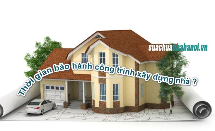 Những điều cần biết về bảo hành công trình xây dựng nhà ở hiện nay